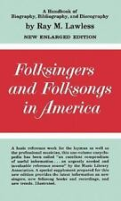 Folksingers and Folksongs in America : A Handbook of Biography, Bibliography,.