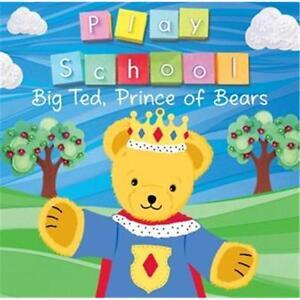 PLAY SCHOOL BIG TED PRINCE OF BEARS CD NEW