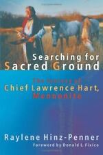 Searching for Sacred Ground: The Journey of Chief Lawrence Hart, Mennonite (C. H