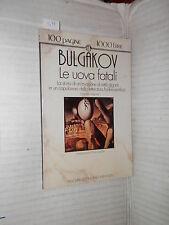LE UOVA FATALI Michail Afanas evic Bulgakov Newton 1990 100 pagine 1000 lire di