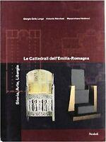 Le cattedrali dell'Emilia Romagna. Storia, arte, liturgia-NUOVO