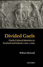 Divided Gaels: Gaelic Cultural Identities in Scotland and Ireland c.1200-c.1650