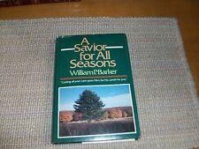 A Savior For All Seasons by William P. Baker (1986,HCDJ)