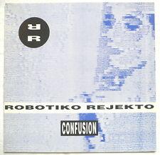 "ROBOTIKO REJECTO - Confusion (Are U mix) - 12""-Maxi"