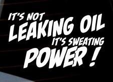 Not leaking oil sweating power car window bumper sticker many colours VW jdm