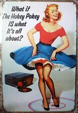 HOKEY POKEY pin up girl METAL TIN SIGN PLAQUE RUSTIC decor BAR PUB retro cokey