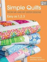 Simple Quilts From Me And My Sister Designs: Easy As 1, 2, 3: By Barbara Grov...