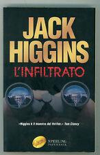 HIGGINS JACK L'INFILTRATO SPERLING PAPERBACK 2006 SUPERBESTSELLER 1002