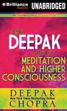Ask Deepak: About Meditation and Higher Consciousness 5 by Deepak Chopra...