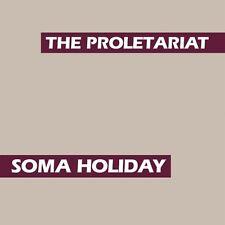 Proletariat - Soma Holiday [New CD]