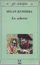 KUNDERA MILAN, Lo scherzo, Adelphi, 1991