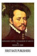Hernando Cortes , Conqueror of Mexico by Frederick Ober (2014, Paperback)