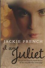 I AM JULIET -JACKIE FRENCH (TOM APPLEBY CONVICT BOY ROMEO )AS NEW FAST FREE POST