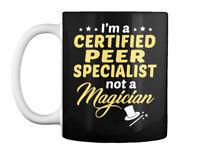 Certified Peer Specialist Not Magician Gift Coffee Mug