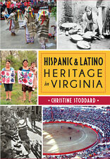 Hispanic & Latino Heritage in Virginia [American Heritage] [VA]
