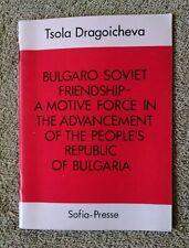 Bulgaro-Soviet Friendship A Motive Force in the Advancement of People's Republic