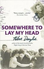 Somewhere to Lay My Head by Robert Douglas (2007, Paperback)