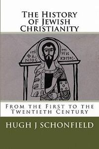 Hebrew Roots: The History of Jewish Christianity : From 1st to 20th Century
