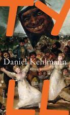 Tyll von Daniel Kehlmann (2017, Gebundene Ausgabe)