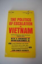 The Politics of Escalation in Vietnam by Schurmann, Dale Scott & Zelnik