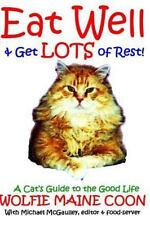 Cat Self Help Guides: Eat Well and Get Lots of Rest : Wolfie's Guide to the...