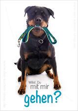 """A6 Postkarte Grußkarte Tierpostkarte Rottweiler Hund """"Willst Du mit mir gehen?"""""""