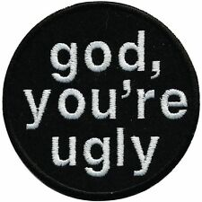 (01929) Aufnäher Applikation Stick-Emblem Patch Motiv 8 cm ☆ god, you´re ugly ☆