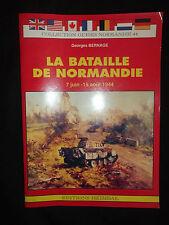 La bataille de Normandie - 7 juin au 19 août 1944 - Georges Bernage - WWII