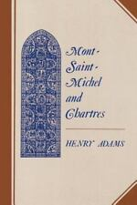 Mont-Saint-Michel and Chartres - A Study of Thirteenth Century Unity by Henry...