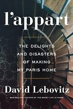 L' Appart : The Delights and Disasters of Making My Paris Home by David Lebovitz