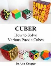 USED (LN) Cuber: How to Solve Various Puzzle Cubes Part I by JoAnn Denise Cooper