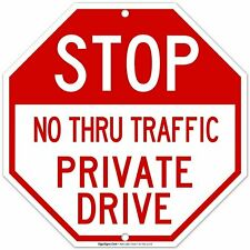 Private Drive Sign, Stop No Thru Traffic Sign,