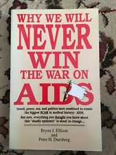 Why We Will Never Win the War on AIDS by Bryan J. Ellison and Peter H. Duesberg