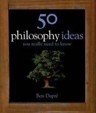 50 Philosophy Ideas You Really Need to Know (50 Ideas),Ben Dupre