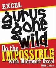Excel Gurus Gone Wild: Do the IMPOSSIBLE with Microsoft Excel-ExLibrary