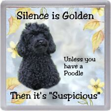 "Poodle (black) Dog Coaster ""Silence is Golden unless you ...."" by Starprint"