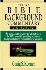 The IVP Bible Background Commentary : New Testament by Craig S. Keener (1993, H…