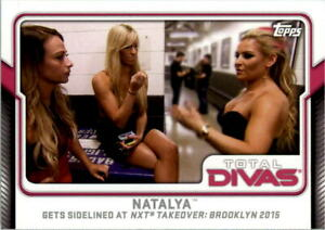 2017 Topps WWE Total Divas #3 Natalya Gets Sidelined NXT TakeOver: Brooklyn 2015