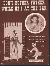 Don't Bother Father While He's At The Bar 1946 Fingers Carr Sheet Music