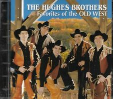 "THE HUGHES BROTHERS.........""FAVORITES OF THE OLD WEST""...........OOP COUNTRY CD"
