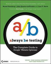 Always Be Testing: The Complete Guide to Google Website Optimizer PB 2008 book