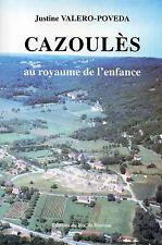 CAZOULES par Justine VALERO-POVEDA + PERIGORD + Roc de Bourzac