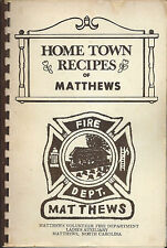 *HOME TOWN RECIPES OF *MATTHEWS NC VINTAGE *FIRE DEPARTMENT COOK BOOK *LOCAL ADS