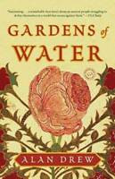 Gardens of Water: A Novel - Paperback By Drew, Alan - GOOD