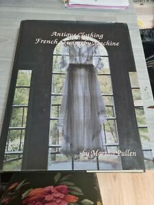 Antique Clothing French Sewing By Machine Hardback Book