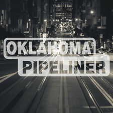 Oklahoma Pipeliner Pipe Liner Decal Vinyl Oil Gas Pipeline Sticker City