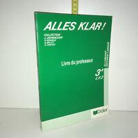 Zehnacker ALLES KLAR 3e - LV2 Livre du Professeur ALLEMAND Didier 1990 - ZZ-5582