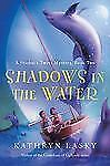 Shadows in the Water: A Starbuck Twins Mystery, Book Two: By Lasky, Kathryn