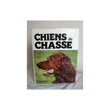 CHIENS DE CHASSE Lanceur, d'arrêt, de rapport, terrier, courant...DE VECCHI 1978