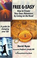 Free & Easy: How To Create Your Own Adventure by Living on the Road